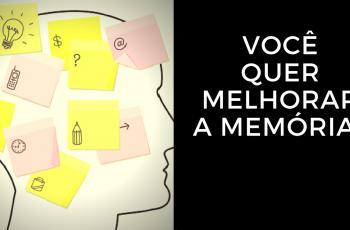 Você Quer Melhorar a Memória?